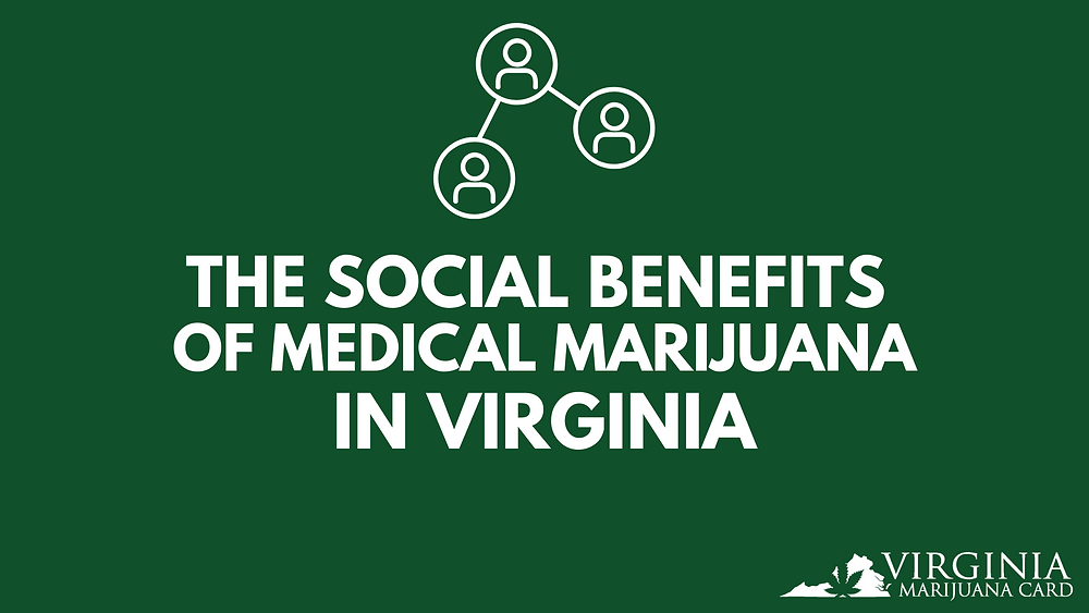The Social Benefits of Medical Marijuana in Virginia