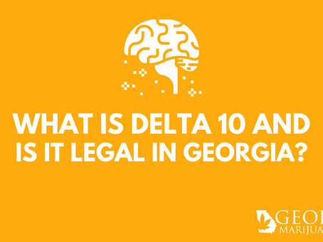 What is Delta-10 & is it Legal in Georgia?
