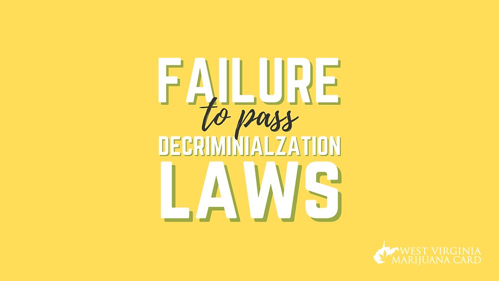 failure to pass decriminalization laws
