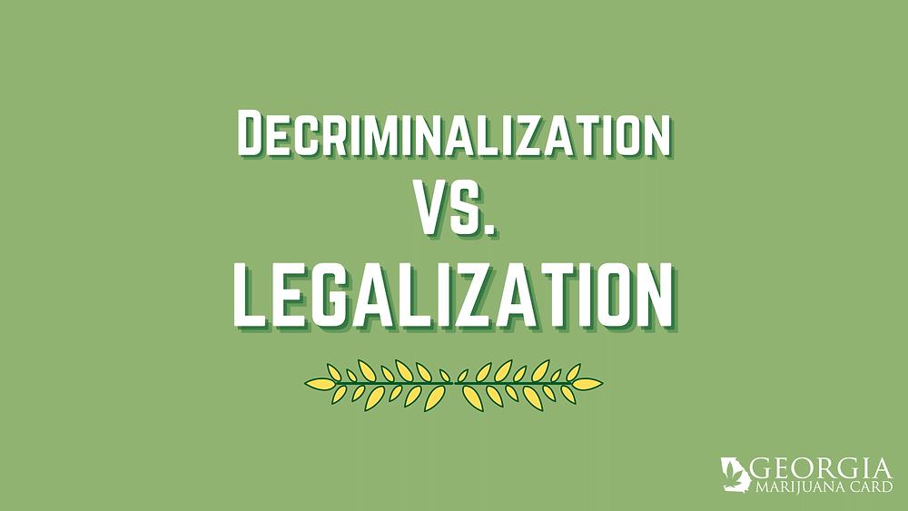 Decriminalization vs legalization