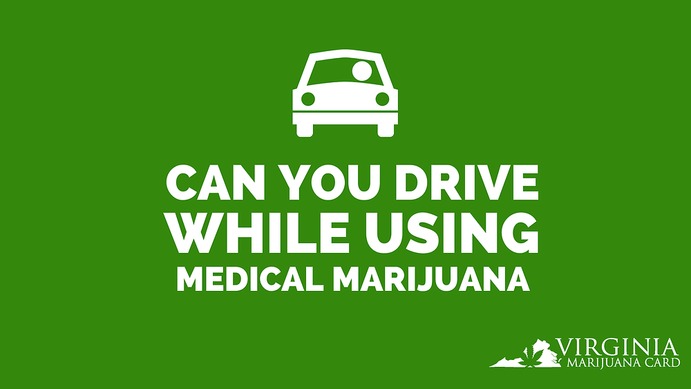 Can You drive while using medical marijuana