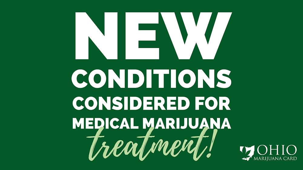 new conditions considered for medical marijuana treatment