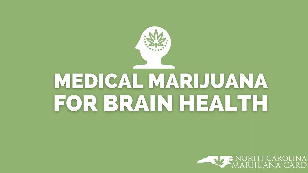 Medical Marijuana for Brain Health