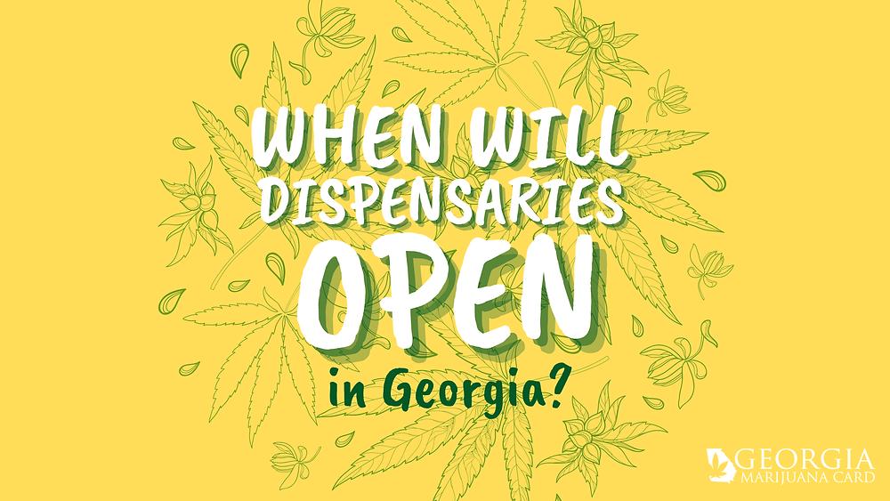When will dispensaries open in Georgia?