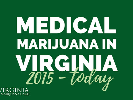 Medical Marijuana In Virginia – Progress Since 2015 And What To Expect In 2021