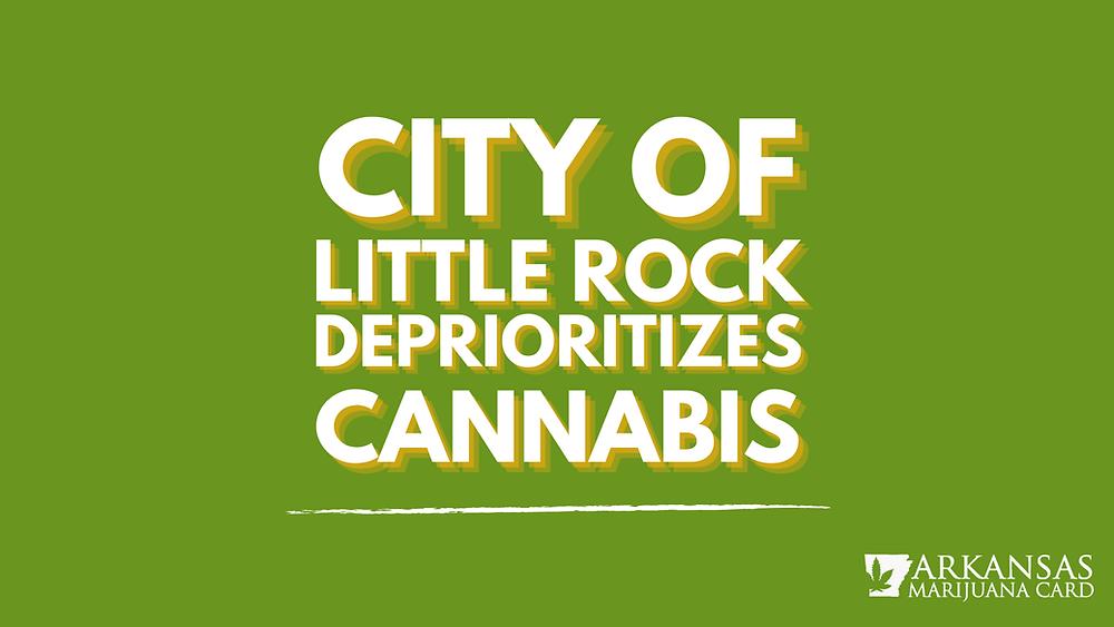 city of little rock deprioritizes cannabis