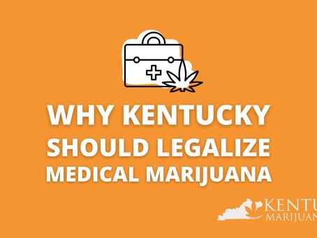 Why Medical Marijuana Should be Legal in Kentucky