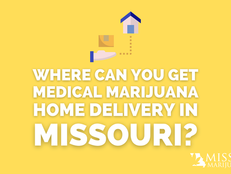 Missouri Now Allowing Home Delivery of Medical Marijuana