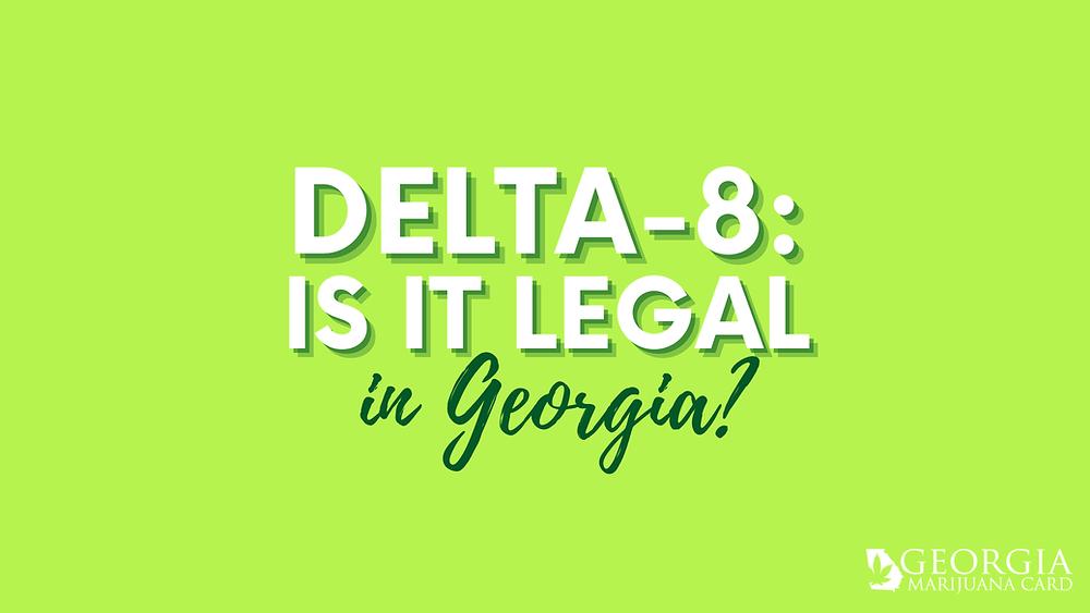 Delta-8: is it legal in Georgia?