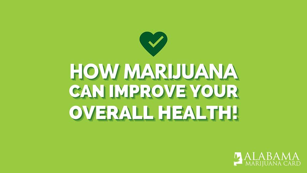 how marijuana can improve your overall health