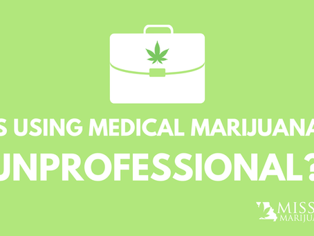 Is Using Medical Marijuana Unprofessional? Debunking 5 Myths About Cannabis