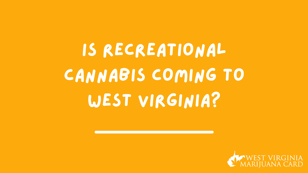 is recreational cannabis coming to west Virginia