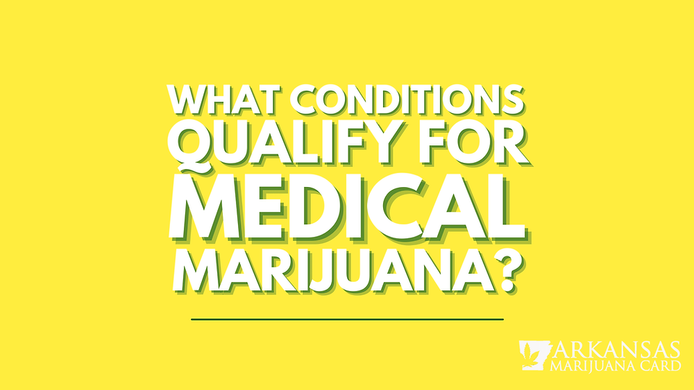 What conditions qualify for medical marijuana
