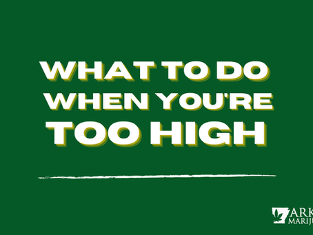 Arkansas Cannabis Guide: What To Do When You Get Too High