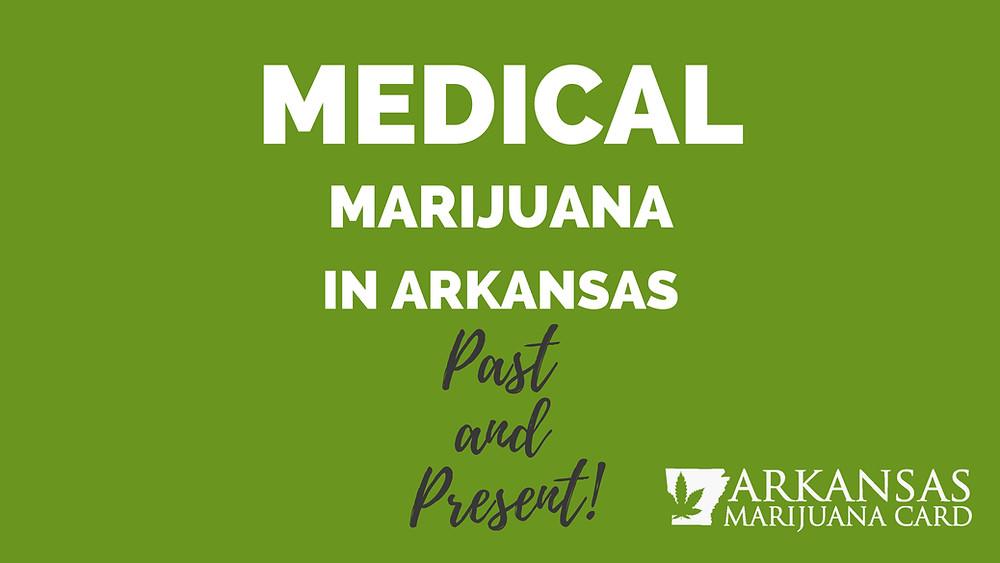 Medical Marijuana in Arkansas Past and Present