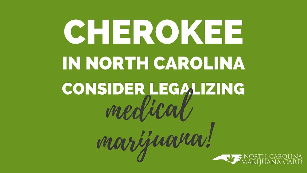 Cherokee in North Carolina consider legalizing medical marijuana