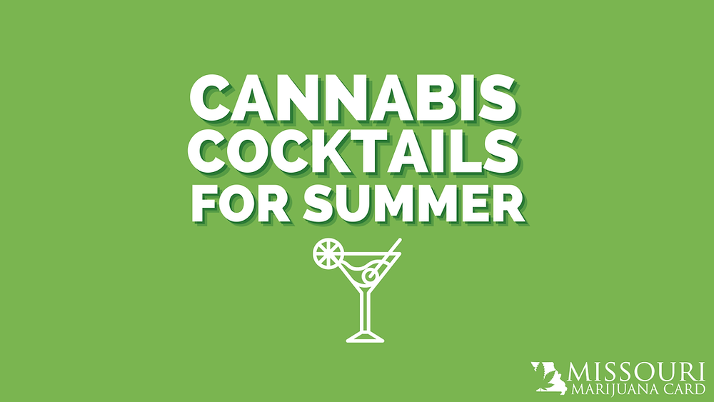 Cannabis Cocktails for the summer