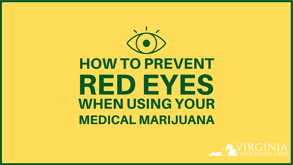 How to prevent red eyes when using your medical marijuana
