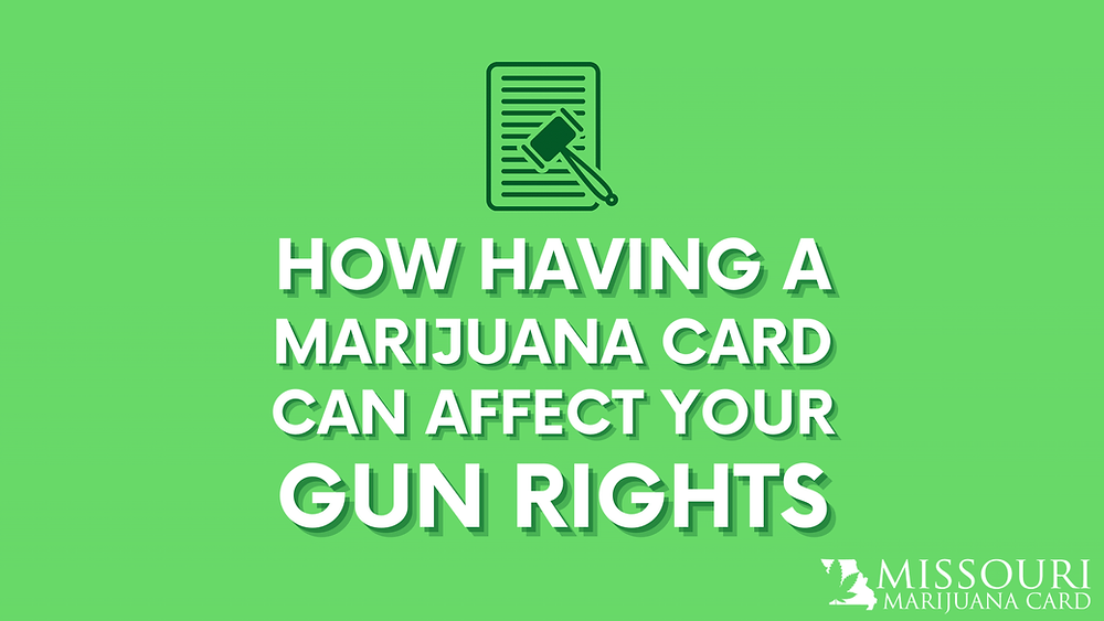 how having a marijuana card can affect your gun rights