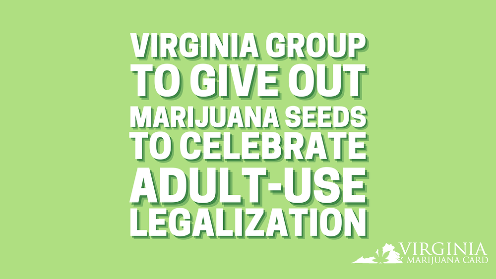 Virginia Group to give out marijuana seeds to celebrate adult use legalization