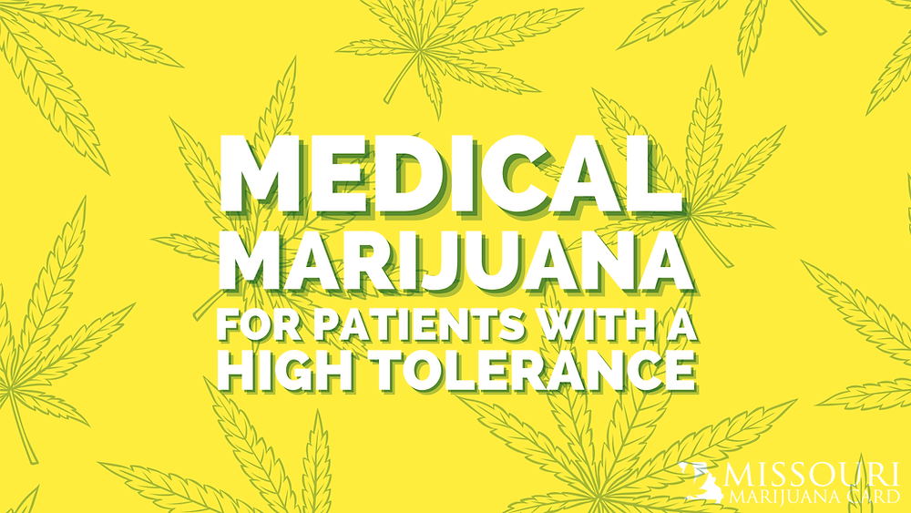 medical marijuana for patients with high tolerance