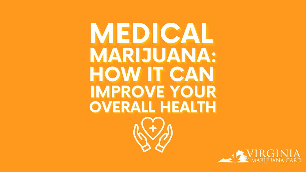 Medical Marijuana How It Can Improve Your Overall Health