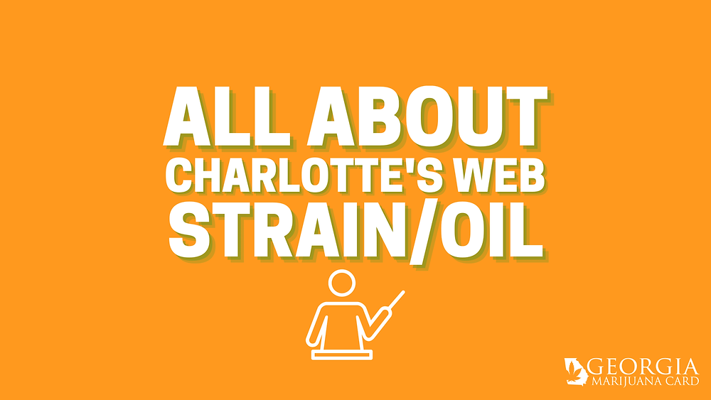 All About Charlotte's Web Strain/Oil