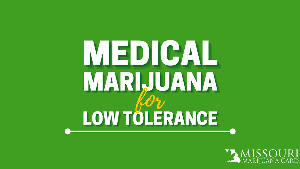 Medical Marijuana for Low Tolerance