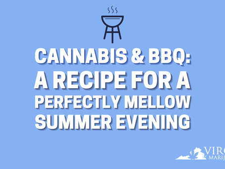 Move Over Carolina Barbecue. Virginia Residents Can Infuse Their BBQ With Cannabis!