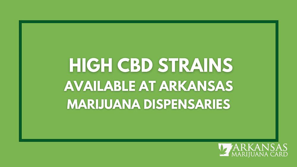 high CBD strain available at Arkansas marijuana dispensaries