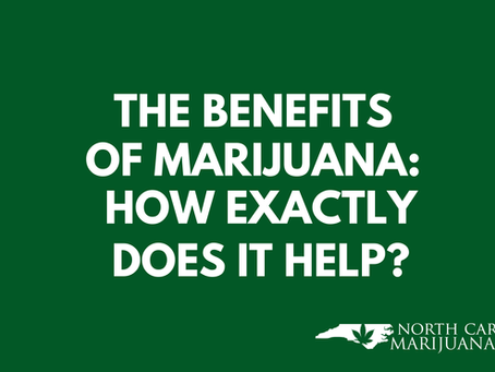 The Benefits of Marijuana: How Exactly Does It Help?