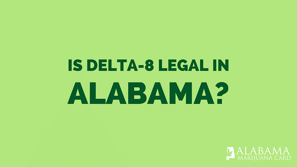 is delta- 8 legal in alabama?