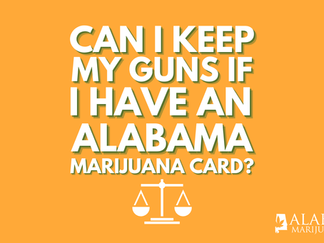 What Does Getting an Alabama Marijuana Card Mean for My Second Amendment Rights?