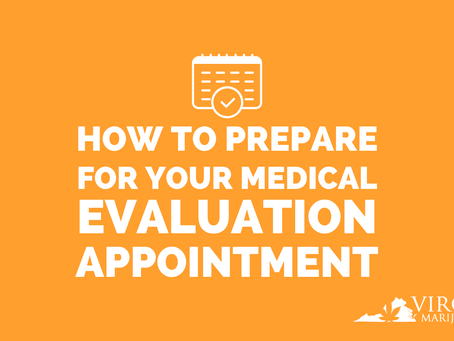 Ways to Get Ready For Your Virginia Medical Marijuana Evaluation Appointment