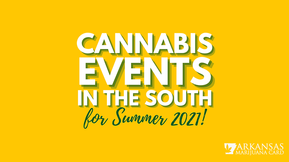 Cannabis Events In The South For Summer 2021