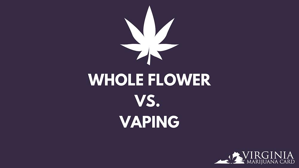 Whole Flower vs. Vaping