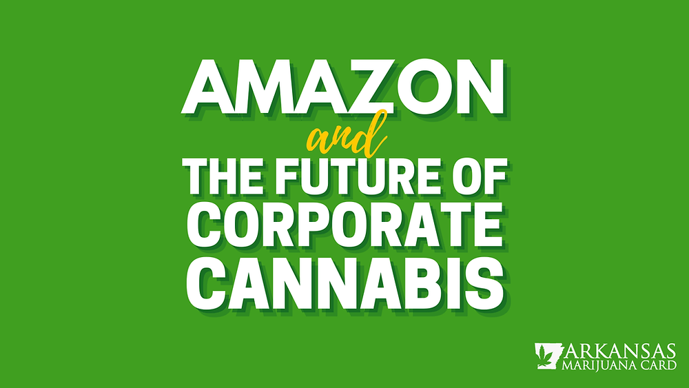 Amazon and the future of corporate cannabis