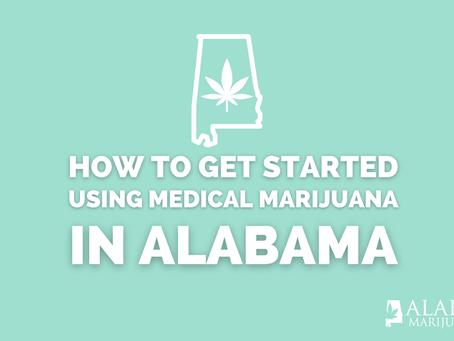 How to Get Started Using Medical Marijuana in Alabama