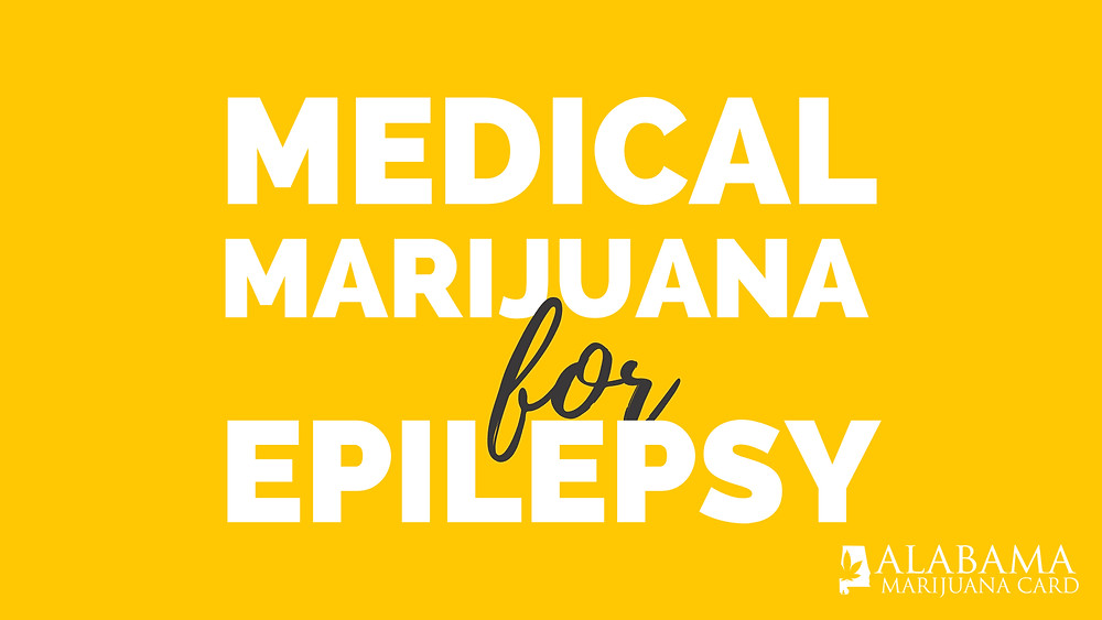 Epilepsy is a qualified condition for medical marijuana in the state of Alabama