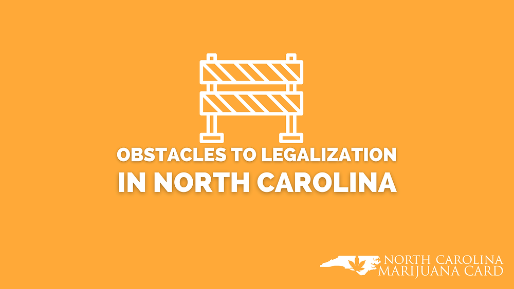 Obstacles to Legalization in North Carolina
