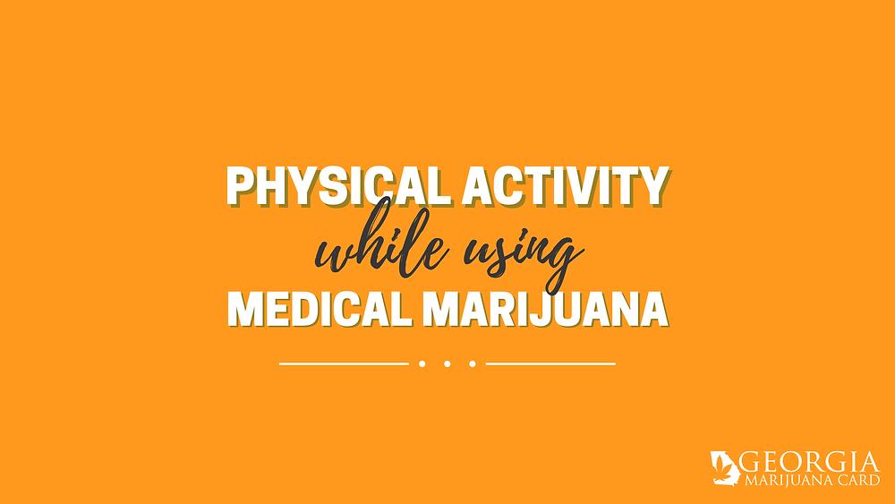 Physical Activity while medical marijuana