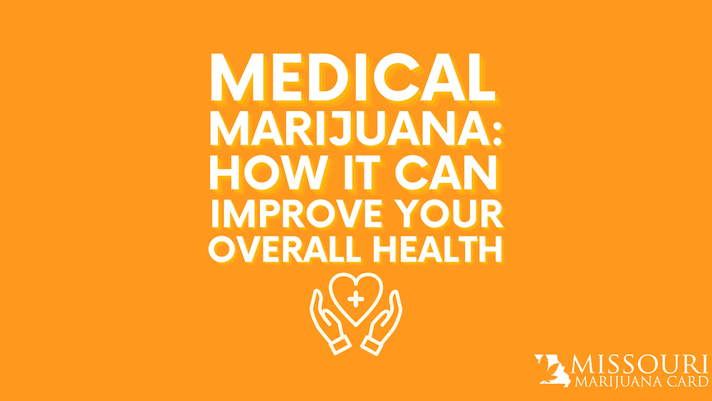 Medical Marijuana: How It Can Improve Your Overall Health