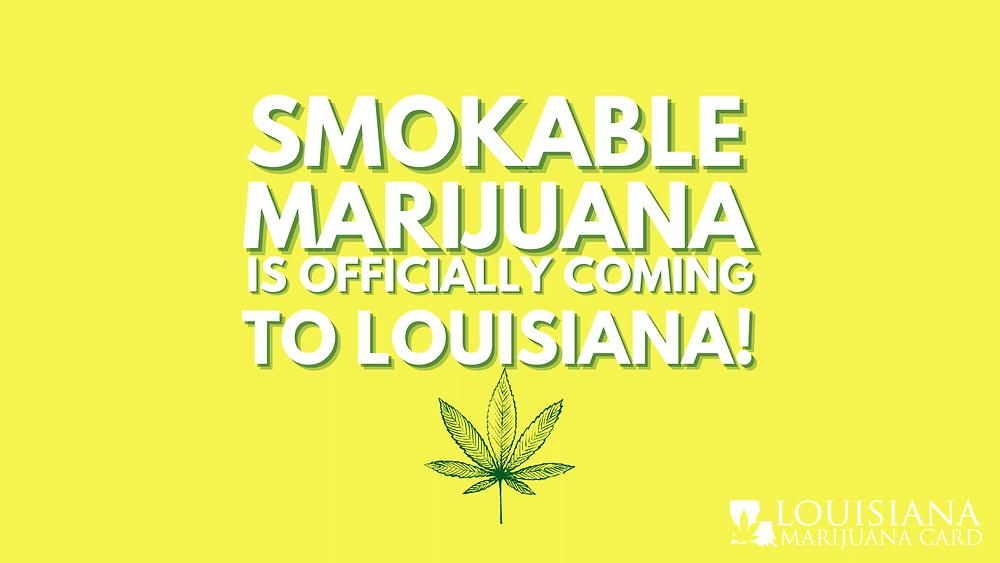 smokable marijuana is officially coming to Louisiana
