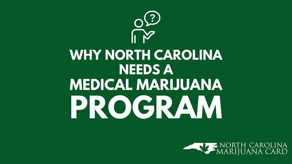 why North Carolina needs a medical marijuana program