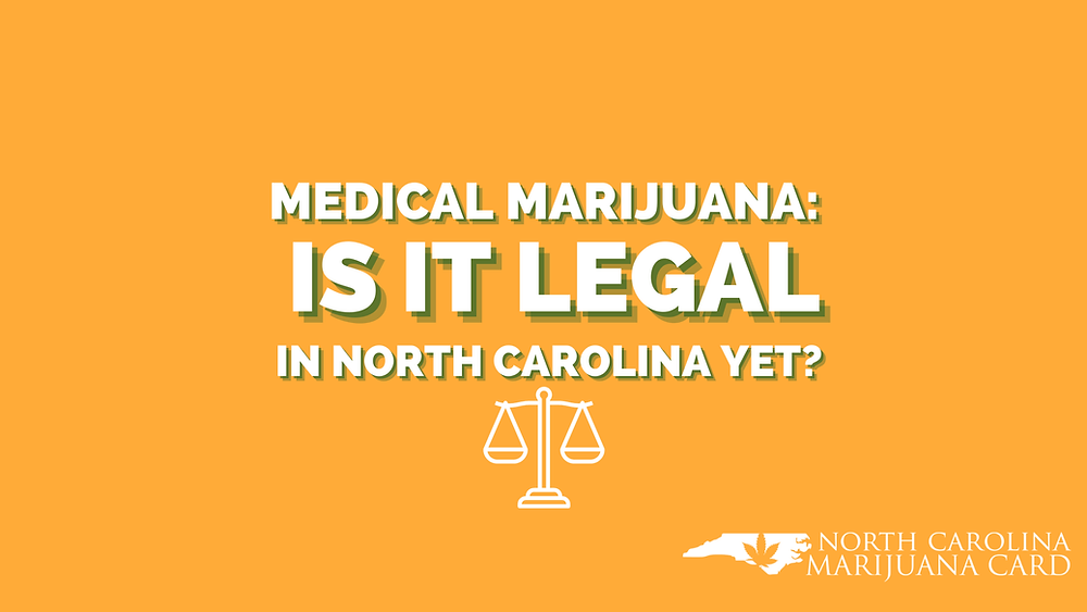 medical marijuana is it legal in North Carolina yet?