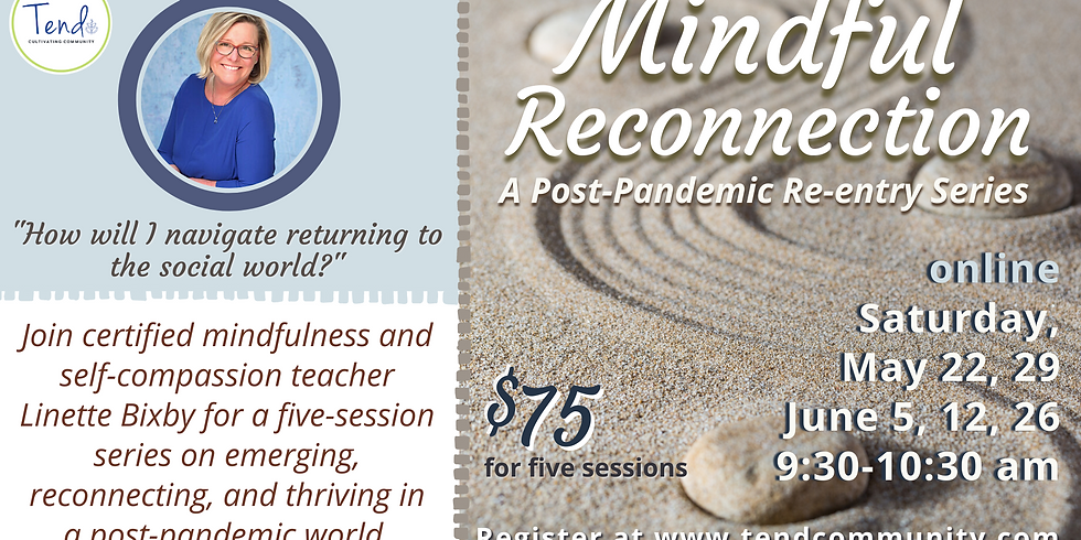 Mindful Reconnection: A Post-Pandemic Re-Entry Series
