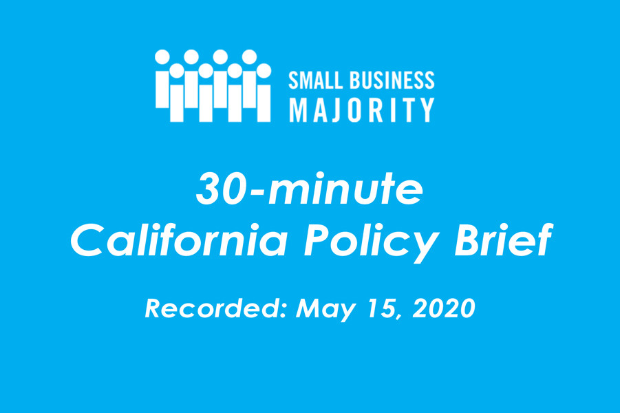 Small Business Majority's 30-minute California Policy Brief - May 15, 2020