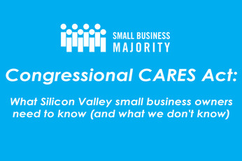 Congressional CARES Act: What Silicon Valley small business owners need to know (and what we don't know)