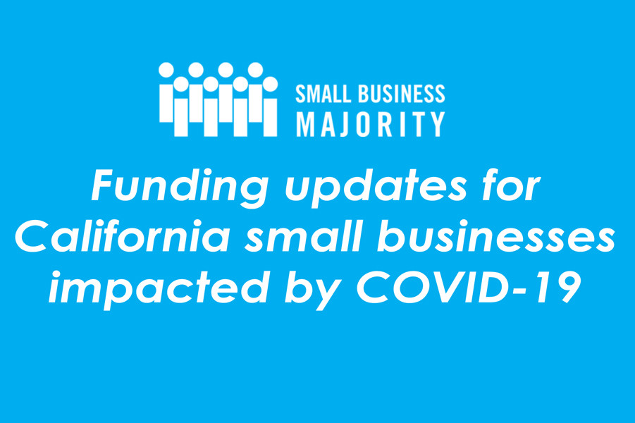 Funding updates for California small businesses impacted by COVID-19