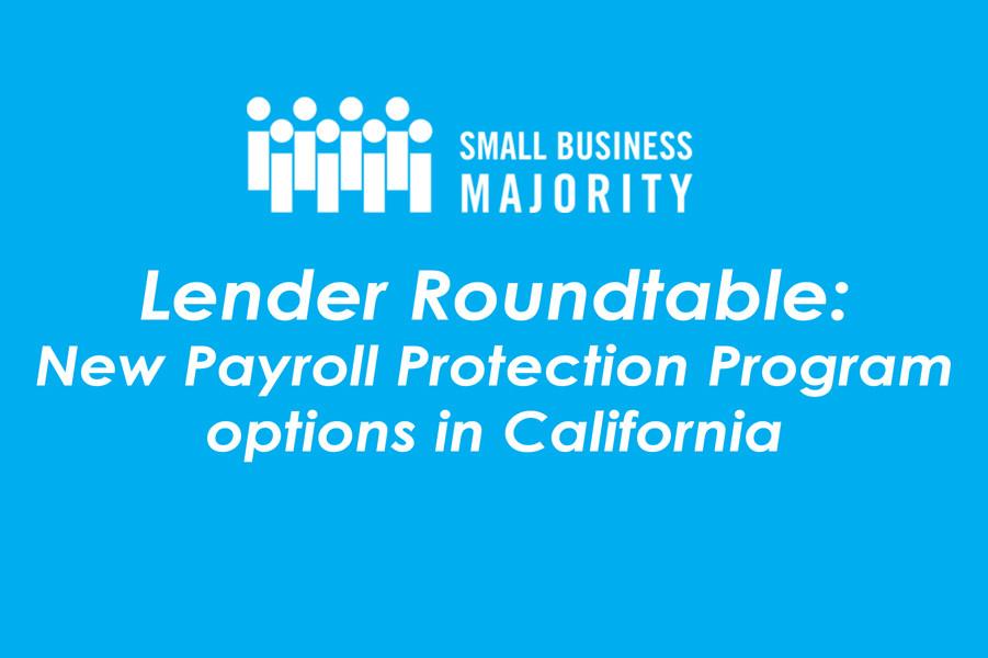 Lender Roundtable: New Payroll Protection Program options in California
